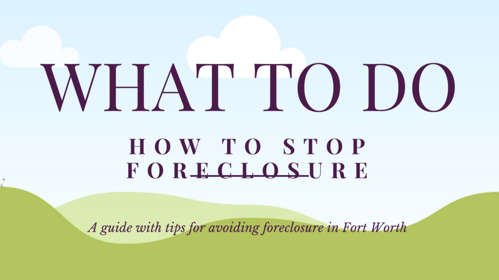 how to stop foreclosure in fort worth